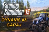 "Farming Simulator 15 – Oynanış 5 ""Garaj"" Video"