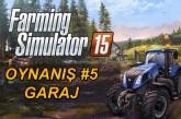 """Farming Simulator 15 – Oynanış 5 """"Garaj"""" Video"""