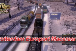 ETS 2 Multiplayer Rotterdam Europort Macerası – Video