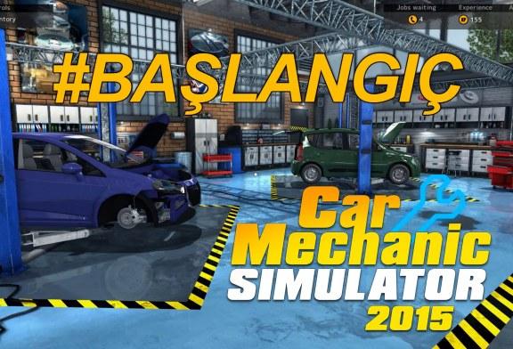 Car Mechanic Simulator 2015 – #Başlangıç