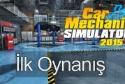 Car Mechanic Simulator 2015 İlk Oynanış Videosu