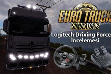 Euro Truck Simulator 2 – Logitech Driving Force GT İncelemesi