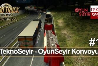 ETS 2 Multiplayer | TeknoSeyir-OyunSeyir Konvoyu #1