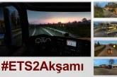 #ETS2Akşamı Canlı Yayın Kaydı [Video]