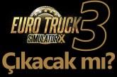 (ETS 3) – Euro Truck Simulator 3 Çıkacak mı?