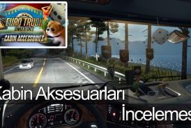 Euro Truck Simulator 2 Kabin Aksesuarları DLC İncelemesi