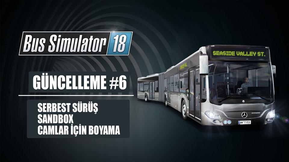 Bus Simulator 18in 6 Güncellemesi Serbest Ve Sandbox Oyun Modu